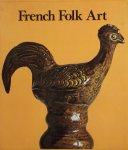 Cuisenier, Jean. - French Folk Art.