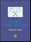 Adèr, Herman - Squash in tijden van oorlog