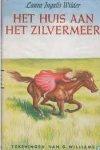 Wilder, Laura Ingalls / Williams, G. (ill.) - Het huis aan het Zilvermeer