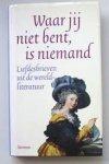 Berghe, Gaby van den - Waar jij niet bent is niemand / liefdesbrieven uit de wereldliteratuur