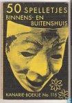 Bonheur, Eva - Vijftig Spelletjes Binnens- en Buitenshuis voor jong en oud    Kanarie-boekje no 115