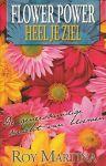Martina, Roy - Flower power. Heel je ziel. De geneeskundige kracht van bloemen.