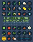 Olivia Charlet - The Ketogenic and Hypotoxic Diet Lose weight and improve health with this low carb, high fat, anti inflammatory plan