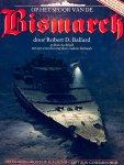 Ballard, Robert. D. - Op het spoor van de Bismarck. Duitslands grootste slagschip geeft zijn geheimen prijs.