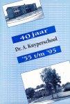 werkgroep - Dedemsvaart - 40 jaar Dr. A. Kuyperschool '55 t/m '95