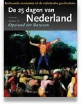 - De 25 dagen van Nederland Beslissende momenten uit de vaderlandse geschiedenis. Afl.1 t/m 7,  9 en 12