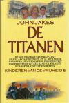 Jakes, John - DE TITANEN - KINDEREN VAN DE VRIJHEID 5