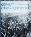 Sweeting, C.G. - Combat Flying Equipment, U.S. Army Aviators' Personal Equipment, 1917-1945.
