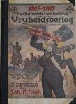 Pflugk-Harttung, prof. Dr J. Von + Been, Joh. H - 1813-1815. Geïllustreerde Geschiedenis van den Vrijheidsoorlog. Met De Geschiedenis Van Onze Verlossing.