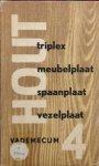 Houtvoorlichtingsinstituut - Houtvademecum deel 4: triplex, meubelplaat, spaanplaat, vezelplaat