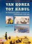 Klep, Christ.  Gils, Richard van. - Van Korea tot Kabul. De Nederlandse militaire deelname aan vredesoperaties sinds 1945.