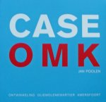 Poolen, Jan. - Case OMK, ontwikkeling Oliemolenkwartier Amersfoort.