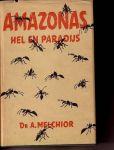 Melchior, Dr A - Amazonas. Hel en paradijs. Geschreven en getekende reisindrukken.
