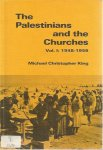 Michael Christopher King - The Palestinians and the churches