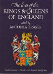 Fraser, Antonia - The Lives of the Kings and Queens of England
