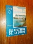 GEBELIN, FRANCOIS, - Les chateaux de la Loire.