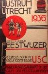 Drost, P.N. e.a. - Lustrum Utrecht 1936. Lustrumfeesten ter viering van het 300-jarig bestaan der Utrechtsche Universiteit 14 juni - 27 juni 1936. Officieele feestwijzer opgesteld door de Lustrum-Commissie
