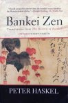 Haskel, Peter - Bankei Zen; translations from the Record of Bankei