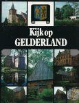 Bouws, Tom (redactie) - KIJK OP NEDERLAND - KIJK OP GELDERLAND - Met ca 500 kleurenfoto`s