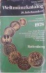 Schön, Günter - Weltmünzkatalog 1978, 20. Jahrhundert. Über 10.000 Münzen mit ausführlichen Beschreibungen. Ca. 3000 Fotos