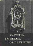 Zandstra / Van Schilfgaarde / Steffen - KASTELEN EN HUIZEN OP DE VELUWE