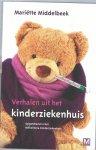 Middelbeek, Mariëtte - Verhalen uit het kinderziekenhuis/Wilhelmina kinderziekenhuis