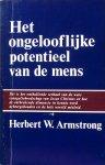 Armstrong, Herbert W. - Het ongelooflijke potentieel van de mens