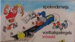 Bruynesteyn, Dick - Spelenderwijs voetbalspelregels in beeld