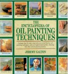 Galton, Jeremy - THE ENCYCLOPEDIA OF OIL PAINTING TECHNIQUES