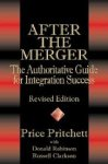 Pritchett, Price  Robinson, Don / Clarkson, Russell - After the Merger / The Authoritative Guide for Integration Success, Revised Edition
