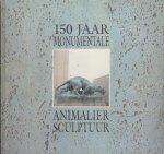 Verbraeken, Paul (samenstelling) - 150 Jaar Monumentale Europese Animaliersculptuur (Tentoonstellingscatalogus Antwerpen 1993)