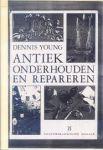 Young, dennis - Antiek onderhouden en repareren