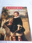- Kinderen van alle tijden. Kindercultuur in de Nederlanden vanaf de middeleeuwen tot heden