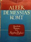 Buber, Martin - Aleer de Messias komt. Chassidische roman