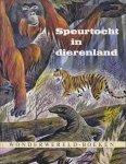 Appelman, F.J.  (m.m.v. B. Bruins) - Speurtocht in dierenland (serie: Wonderwereld boeken)