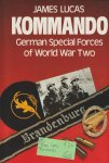 Lucas, James - Kommando German Special Forces of World War Two
