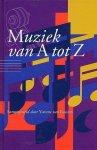 Yvonne van Rossum - Muziek van A tot Z - Naslagwerk van de klassieke muziek