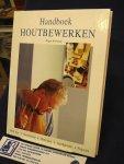 Horwood, Roger - Handboek Houtbewerken ; DHZ tips, Gereedschap, Materialen, Vaardigheden, Projecten.