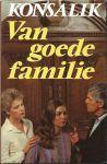 Konsalik, Heinz.G - VAN GOEDE FAMILIE