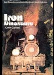Garratt, Colin - Iron Dinosaurs. Last steam locomotives of the world: South East Asia