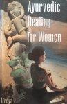 Atreya - Ayurvedic healing for women; herbal gynecology