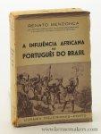 Mendonca, Renato. - A Influencia Africana no Portugues do Brasil. Prefacio de Rodolfo Garcia. 3. Ediçao.