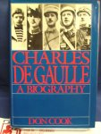 Cook, Don - Charles De Gaulle ; a biography