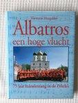 Hermann Hoogakker - Albatros een hoge vlucht 75 jaar mannenzang in de Pekela's