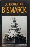 Brennecke, Jochen. - Schlachtschiff Bismarck.