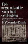 Dunk, H.W. von der - De organisatie van het verleden (Over de grenzen van de historische kennis)
