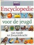 Musscoot, Dirk, Hoogeveen, Roes e.a. - Encyclopedie voor de jeugd, van Aarde tot zwaartekracht