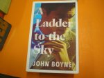 BOYNE, JOHN - A LADDER TO THE SKY