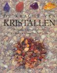 Brown, Denise Wichello - De kracht van kristallen. Het gebruik van kristalenergie om je leven nieuwe kracht te geven.