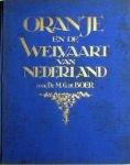 Boer   M.G. de - Oranje en de Welvaart van Nederland  Aangeboden door: N.V. PAUL C. KAISER Rotterdam
